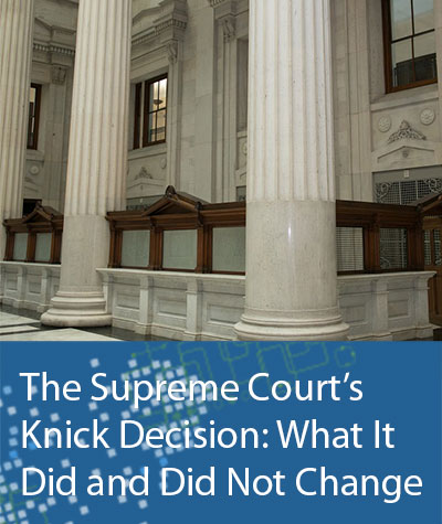 The Supreme Court's Knick Decision: What It Did and Did Not Change