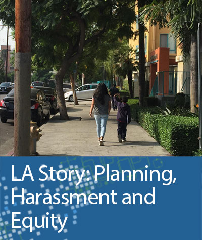 LA Story: Planning, Harassment and Equity