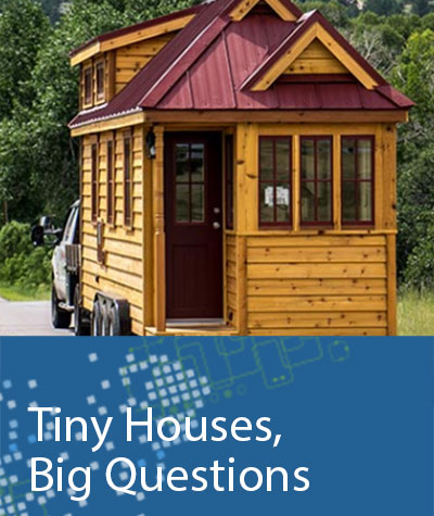 Tiny Houses, Big Questions