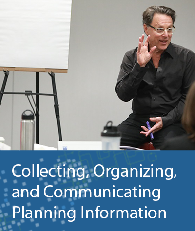 Collecting, Organizing, and Communicating Planning Information