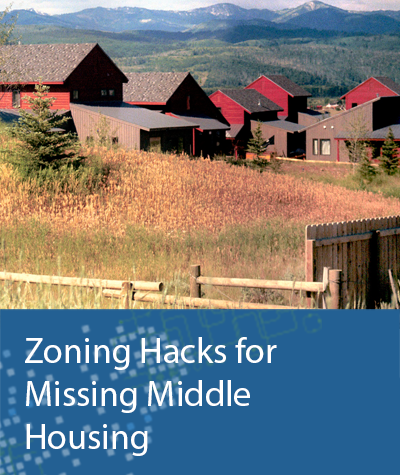 Zoning Hacks for Missing Middle Housing
