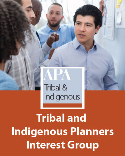 Tribal and Indigenous Planning Interest Group