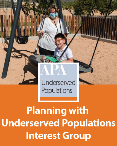 Planning with Underserved Populations Interest Group