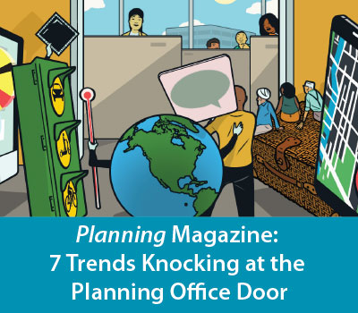 Planning Magazine:  7 Trends Knocking at the Planning Office Door
