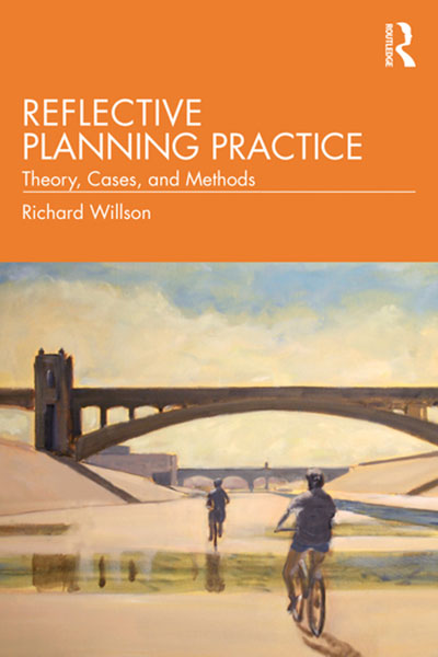 Reflective Planning Practice: Theory, Cases, and Methods