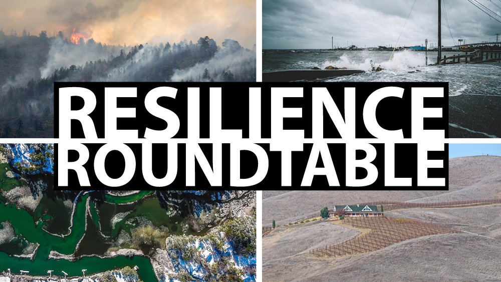 Four images (top left: a wildfire raging through a forest; top right: waves crashing onto a waterfront road during a storm in a coastal town; bottom right: a California farmhouse surrounded by drought-ravaged land; bottom left: an aerial of a river) with the words Resilience Roundtable laid on top.