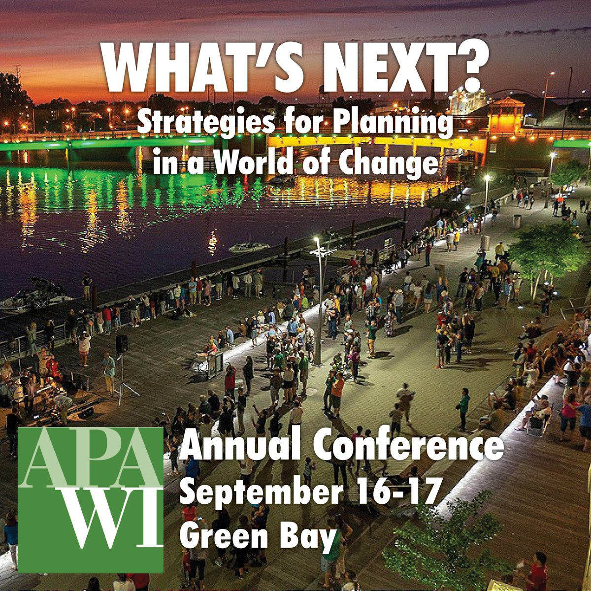 2021 APA-WI Annual Conference September 16-17, 2021 Green Bay What's Next?