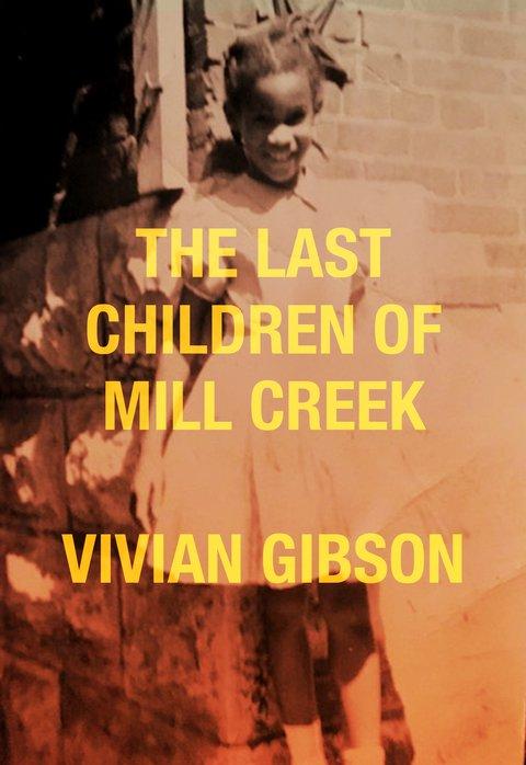 Last Children of Mill Creek By Vivan Gibson
