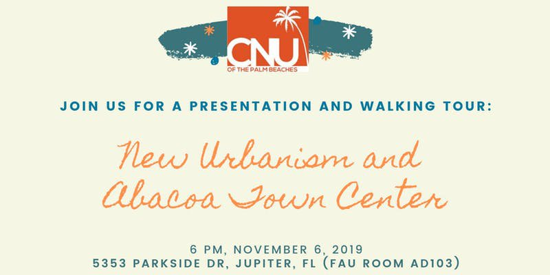 New Urbanism and Abacoa Town Center Presentation and Walking Tour by CNU of Palm